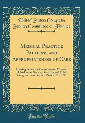 Medical Practice Patterns and Appropriateness of Care by United States Finance
