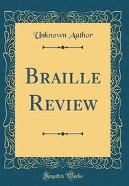 Braille Review (Classic Reprint) by Unknown Author