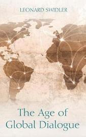 The Age of Global Dialogue by Leonard Swidler image