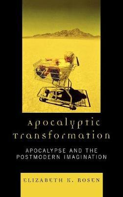 Apocalyptic Transformation by Elizabeth K. Rosen