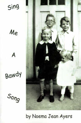 Sing Me a Bawdy Song by Noema Jean Ayers image