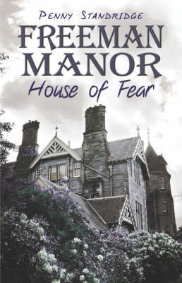 Freeman Manor: House of Fear by Penny Standridge image