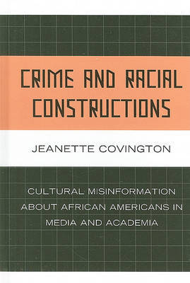 Crime and Racial Constructions by Jeanette Covington image