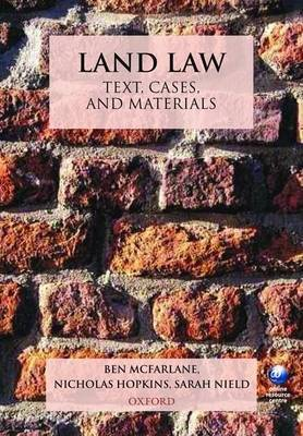 Land Law: Text, Cases, and Materials by Ben McFarlane