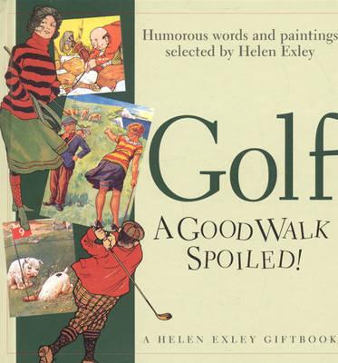 Golf: A Good Walk Spoiled