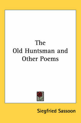 The Old Huntsman and Other Poems by Siegfried Sassoon