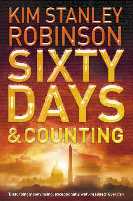 Sixty Days and Counting: Bk. 3 by Kim Stanley Robinson