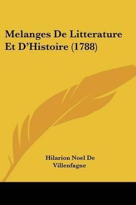 Melanges De Litterature Et D'Histoire (1788) by Hilarion Noel De Villenfagne