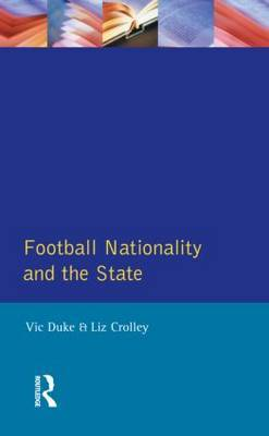 Football, Nationality and the State by Vic Duke image