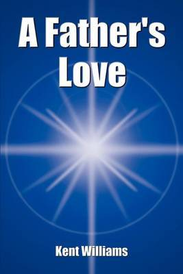 A Father's Love by Kent Williams