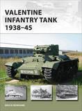 Valentine Infantry Tank 1938-45 by Bruce Newsome