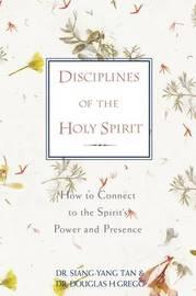 Disciplines of the Holy Spirit by Siang-Yang Tan image