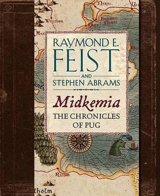 Midkemia: The Chronicles of Pug by Raymond E Feist