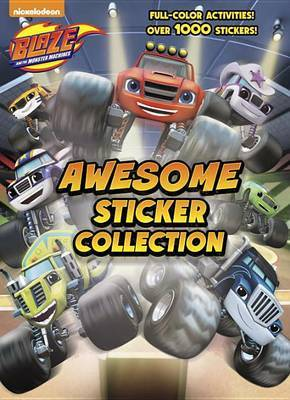 Blaze and the Monster Machines Awesome Sticker Collection (Blaze and the Monster Machines) by Golden Books
