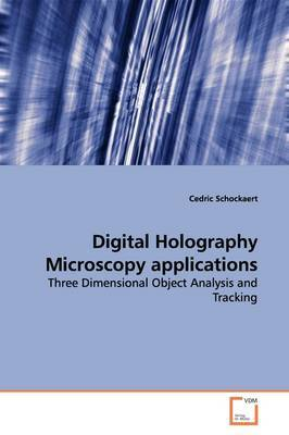 Digital Holography Microscopy Applications by Cedric Schockaert image
