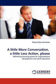 A Little More Conversation, a Little Less Action, Please by Thomas Duus Henriksen