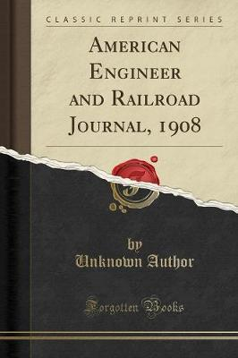 American Engineer and Railroad Journal, 1908 (Classic Reprint) by Unknown Author