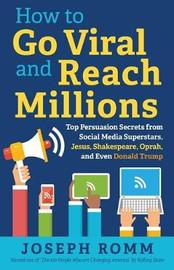 How to Go Viral and Reach Millions by Joseph Romm