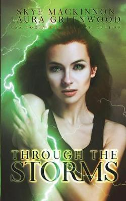 Through the Storms by Skye Mackinnon