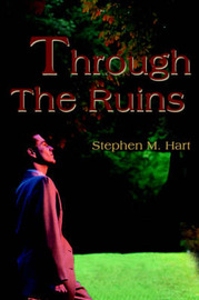 Through the Ruins by Stephen M. Hart image