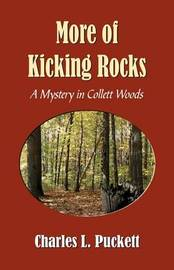 More of Kicking Rocks (a Mistery in Collett Woods) by Charles L Puckett image