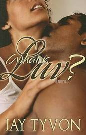 What Is Luv? by Jay Tyvon image