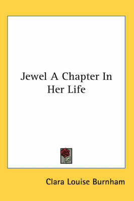 Jewel A Chapter In Her Life by Clara Louise Burnham