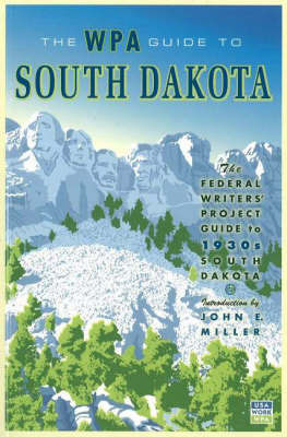 The WPA Guide to South Dakota by Federal Writers' Project