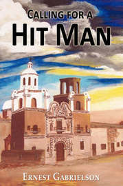 Calling for a Hit Man by Ernest Gabrielson image