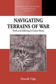 Navigating Terrains of War by Henrik E. Vigh