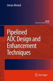 Pipelined ADC Design and Enhancement Techniques by Imran Ahmed image