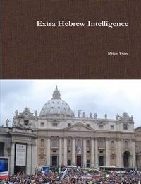 Extra Hebrew Intelligence by Brian Starr