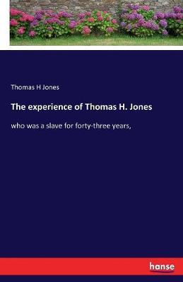 The Experience of Thomas H. Jones by Thomas Jones