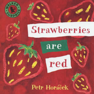 Strawberries are Red by Petr Horacek image