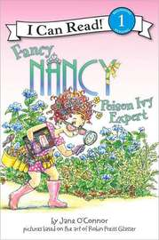 Fancy Nancy: Poison Ivy Expert (I Can Read Series Level 1) by Jane O'Connor