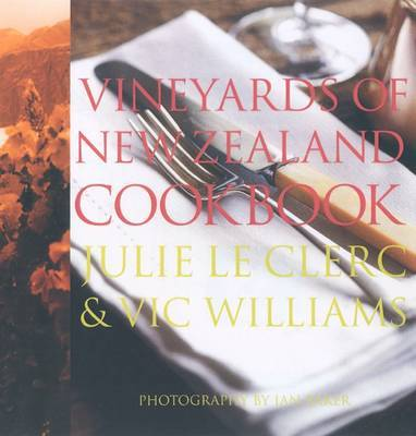 The Vineyards of New Zealand Cookbook by Julie Le Clerc image