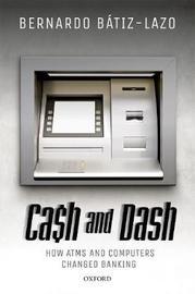 Cash and Dash by Bernardo Batiz-Lazo