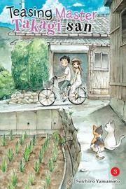 Teasing Master Takagi-san, Vol. 3 by Soichiro Yamamoto