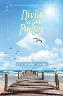 Divine In-Time Poetry by Pretrece Richard
