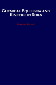 Chemical Equilibria and Kinetics in Soils by Garrison Sposito