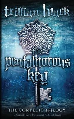 The Pentamorous Key by Trillian Black