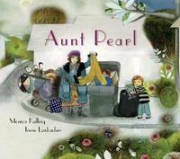 Aunt Pearl by Monica Kulling