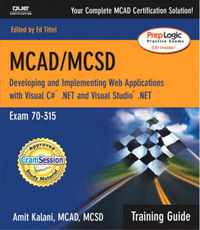 MCAD Training Guide 70-315: Developing and Implementing Web Applications with C+ and Visual Studio.NET by Amit Kalani image