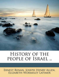 History of the People of Israel .. by Ernest Renan