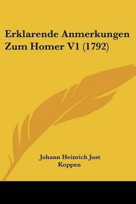 Erklarende Anmerkungen Zum Homer V1 (1792) by Johann Heinrich Just Koppen image