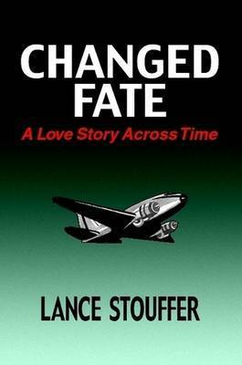Changed Fate by Lance Stouffer