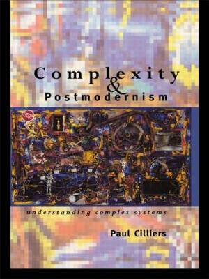 Complexity and Postmodernism by Paul Cilliers image
