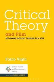 Critical Theory and Film by Fabio Vighi