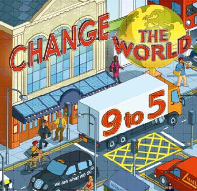 Change the World 9 to 5 by Steve Henry