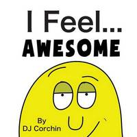 I Feel...Awesome by DJ Corchin